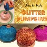 How to Make Glitter Pumpkins Tutorial